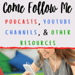 come follow me podcasts and resources